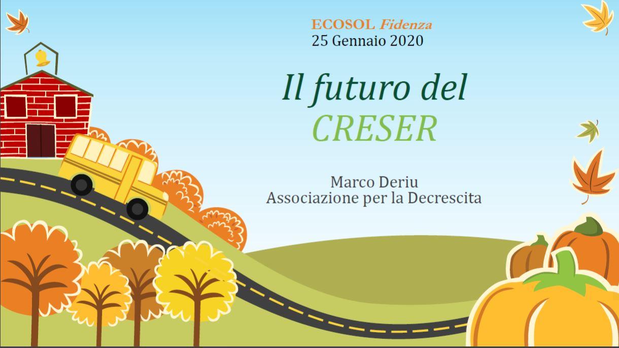 IL FUTURO DEL CRESER – Una analisi di Marco Deriu